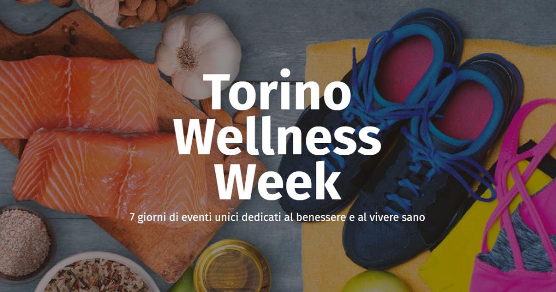 Torino Wellness Week una settimana di benessere in città